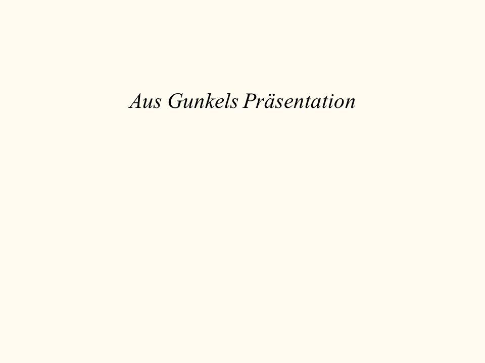 Aus Gunkels Präsentation