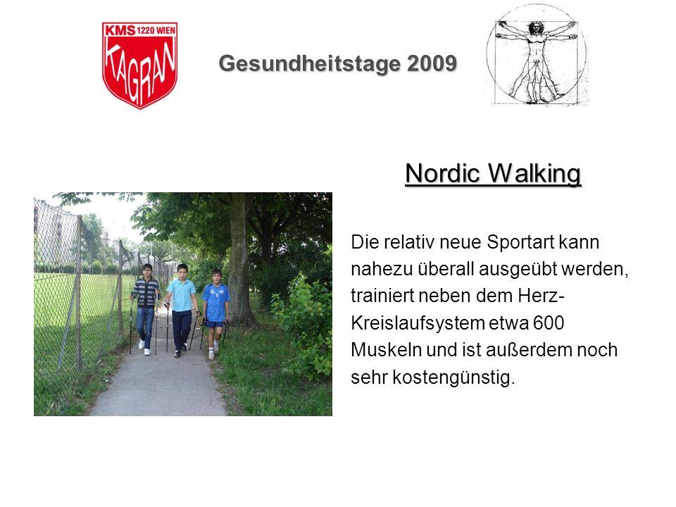 Nordic Walking Gesundheitstage 2009 Die relativ neue Sportart kann