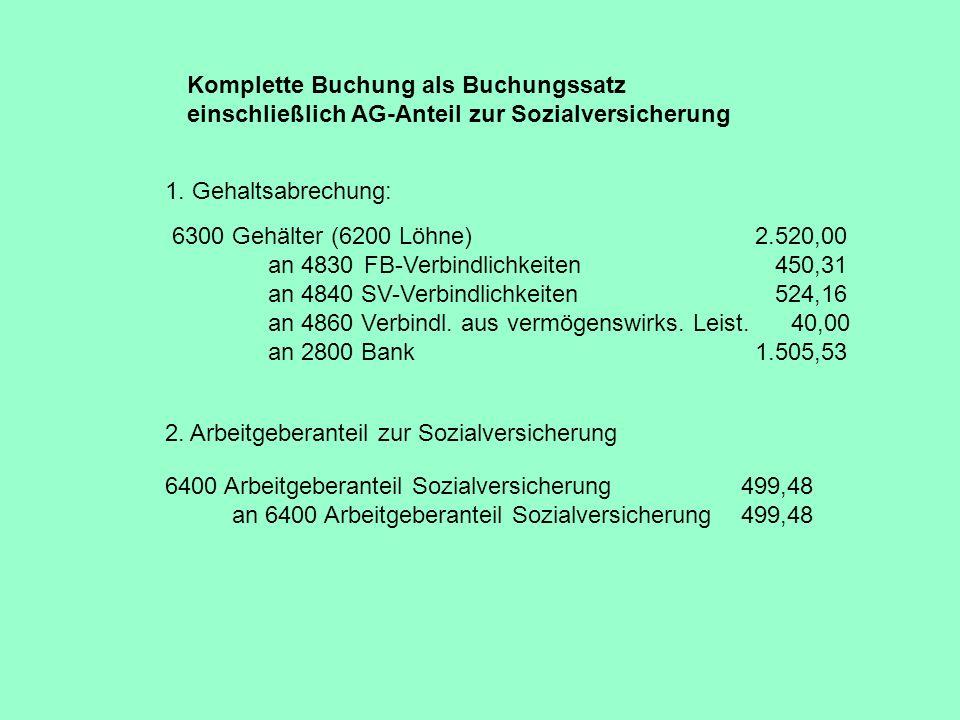 Komplette Buchung als Buchungssatz einschließlich AG-Anteil zur Sozialversicherung