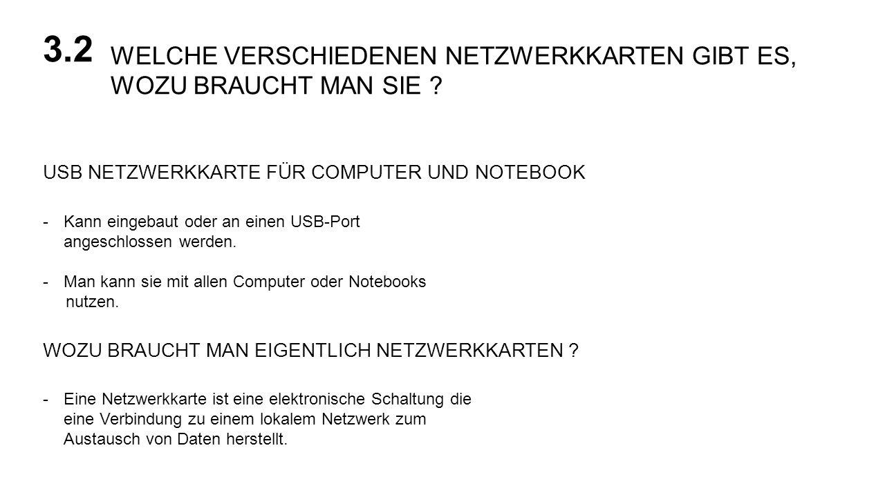 3.2 WELCHE VERSCHIEDENEN NETZWERKKARTEN GIBT ES, WOZU BRAUCHT MAN SIE USB NETZWERKKARTE FÜR COMPUTER UND NOTEBOOK.