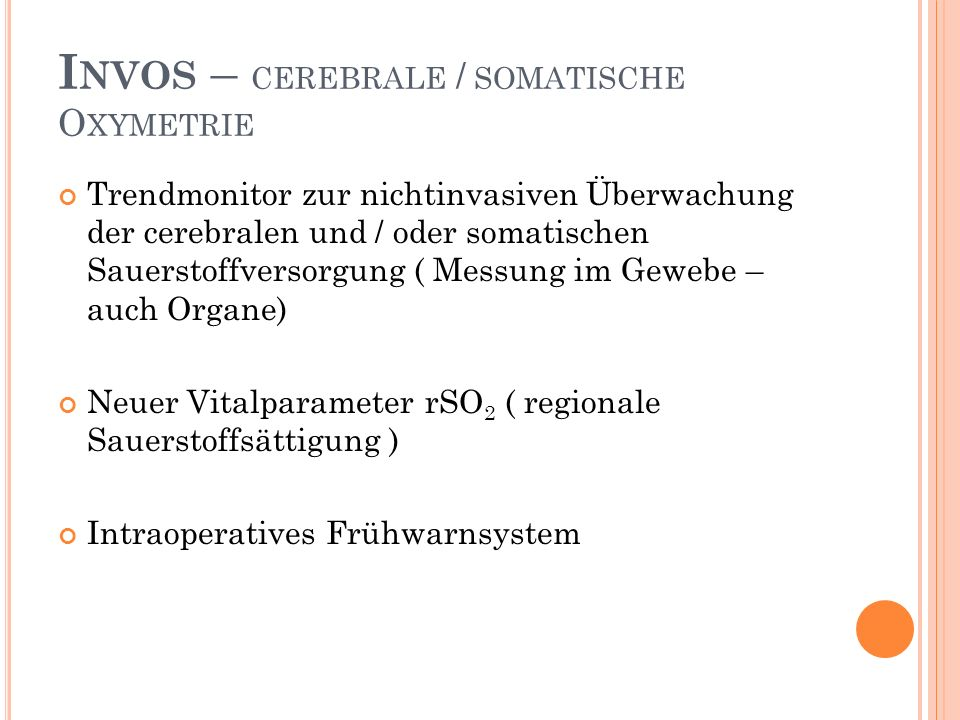 Invos – cerebrale / somatische Oxymetrie