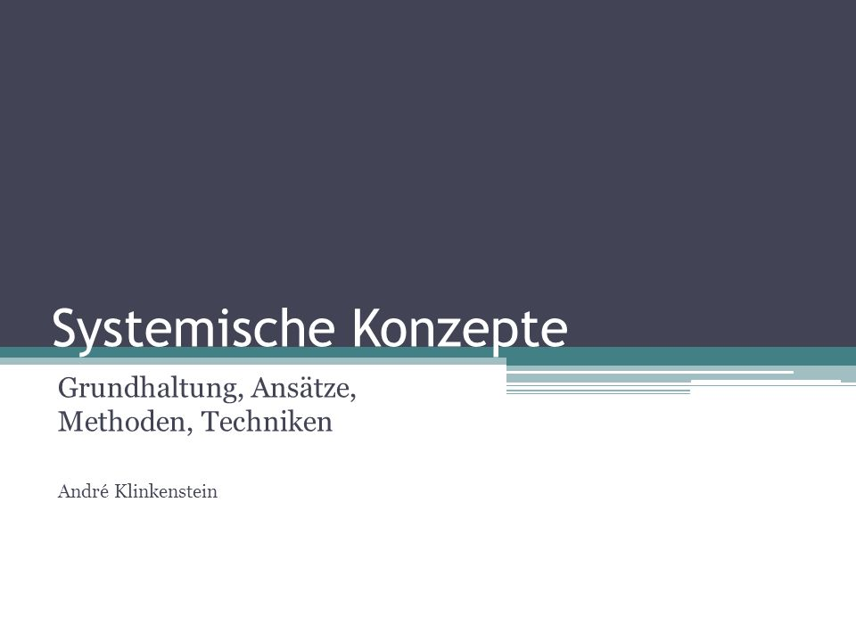 Grundhaltung, Ansätze, Methoden, Techniken André Klinkenstein