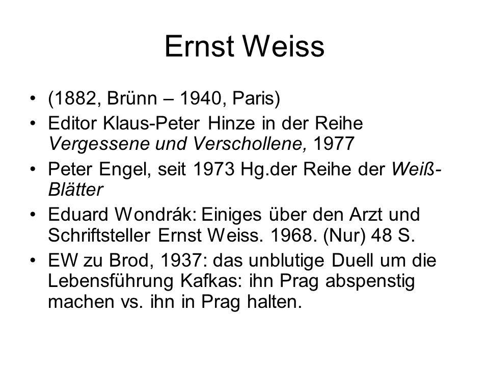 Ernst Weiss (1882, Brünn – 1940, Paris)