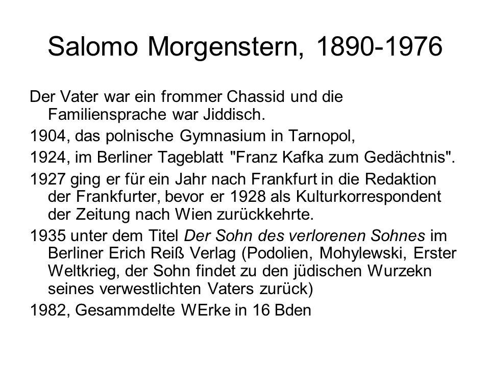 Salomo Morgenstern, 1890-1976 Der Vater war ein frommer Chassid und die Familiensprache war Jiddisch.