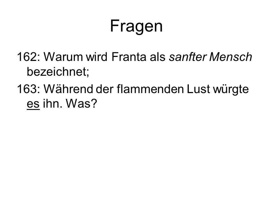 Fragen 162: Warum wird Franta als sanfter Mensch bezeichnet;