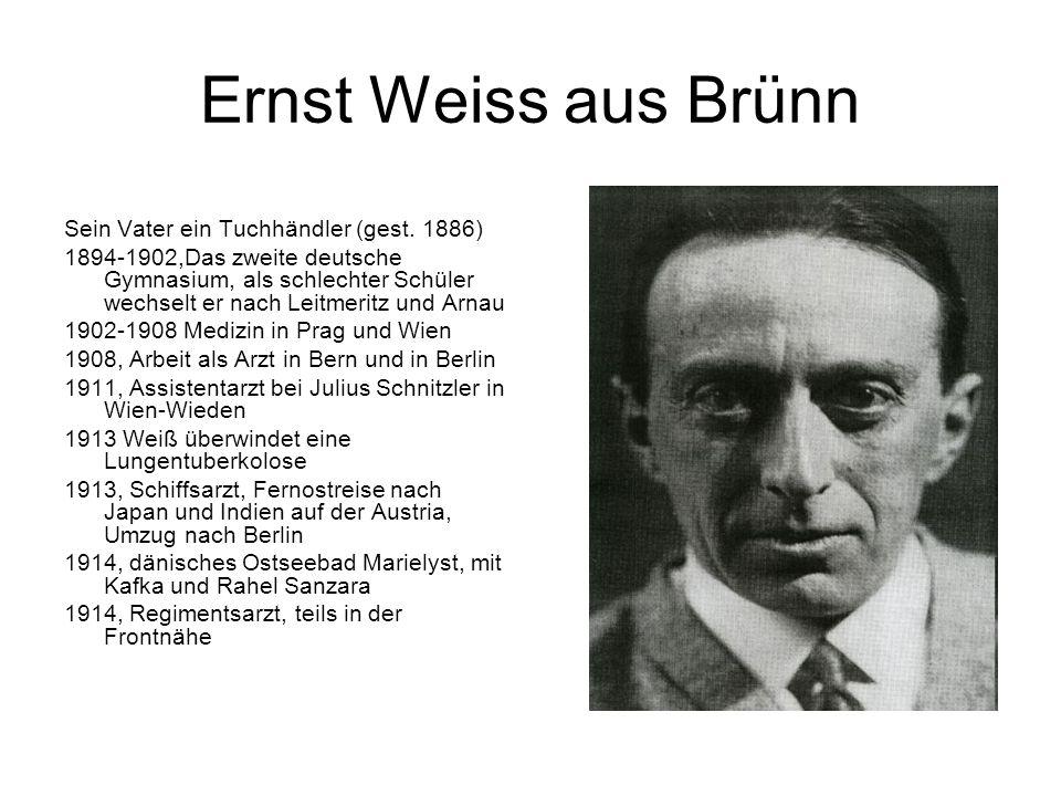 Ernst Weiss aus Brünn Sein Vater ein Tuchhändler (gest. 1886)