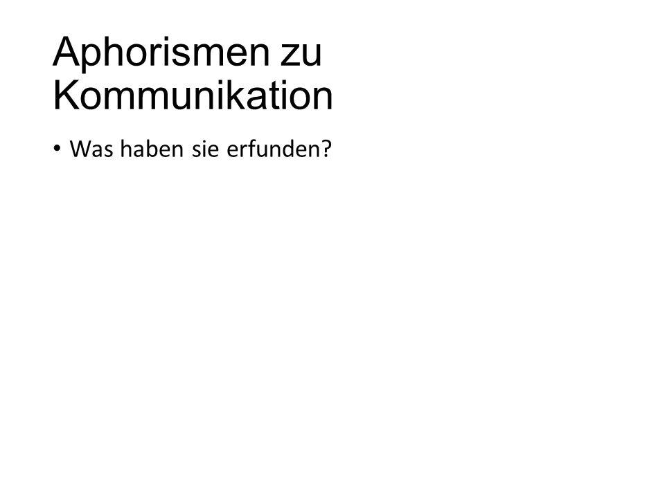 Aphorismen zu Kommunikation
