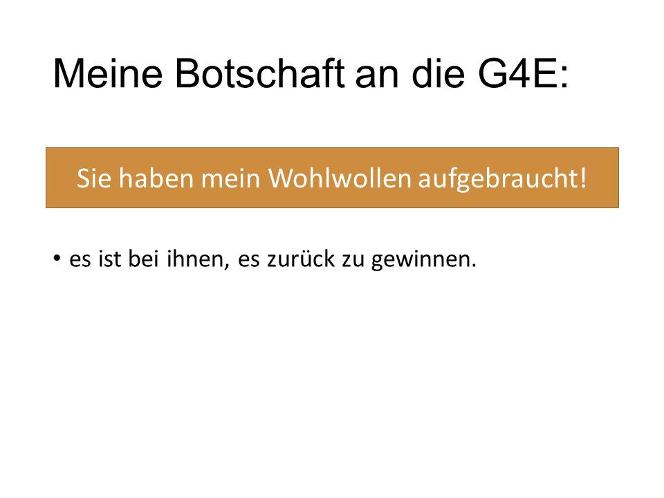 Meine Botschaft an die G4E: