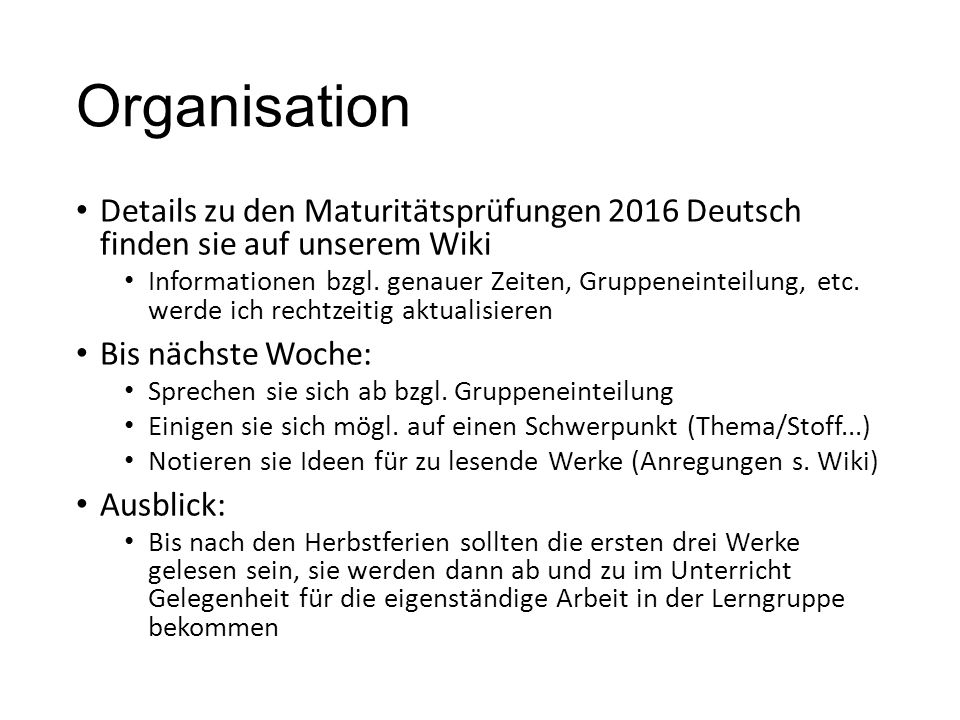 Organisation Details zu den Maturitätsprüfungen 2016 Deutsch finden sie auf unserem Wiki.