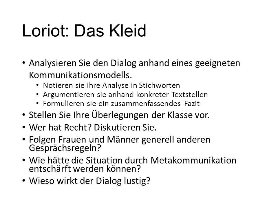 Loriot: Das Kleid Analysieren Sie den Dialog anhand eines geeigneten Kommunikationsmodells. Notieren sie ihre Analyse in Stichworten.