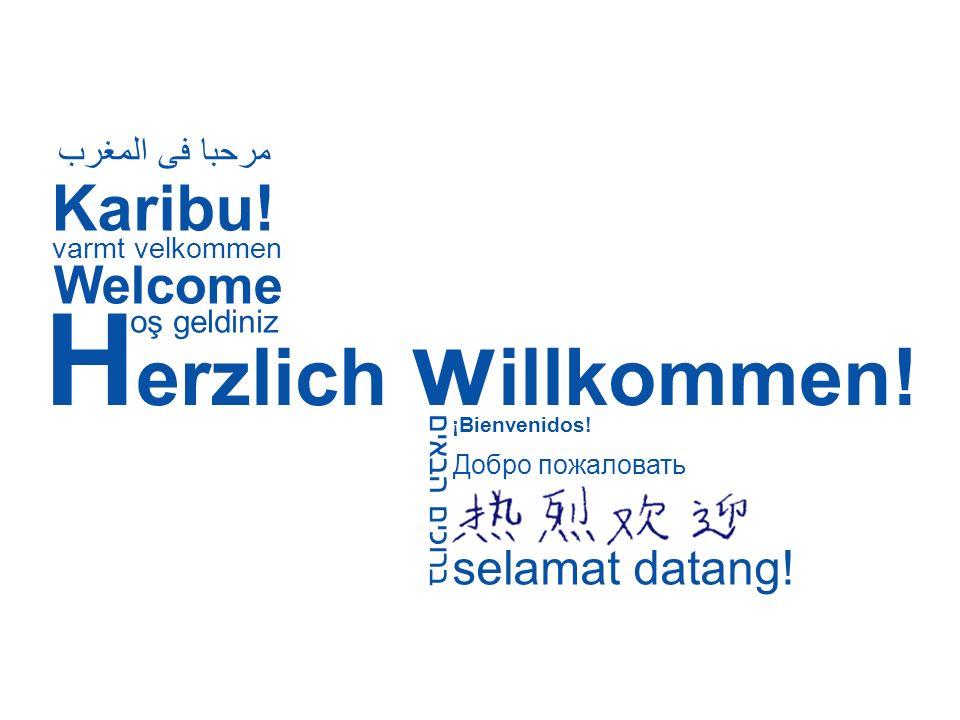 Herzlich willkommen! Karibu! Welcome selamat datang! مرحبا فى المغرب