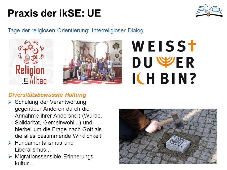 Praxis der ikSE: UE Tage der religiösen Orientierung: Interreligiöser Dialog.