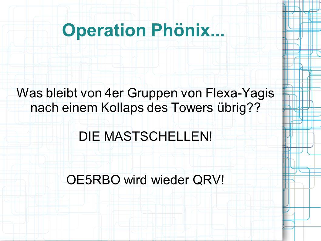 Operation Phönix... Was bleibt von 4er Gruppen von Flexa-Yagis nach einem Kollaps des Towers übrig