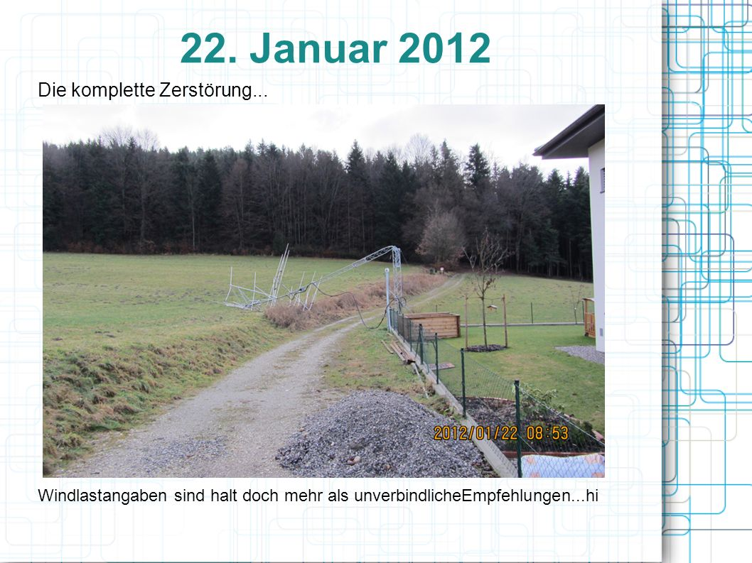 22. Januar 2012 Die komplette Zerstörung...