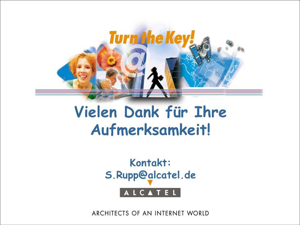 Vielen Dank für Ihre Aufmerksamkeit! Kontakt: S.Rupp@alcatel.de