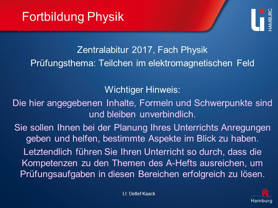 Fortbildung Physik Zentralabitur 2017, Fach Physik