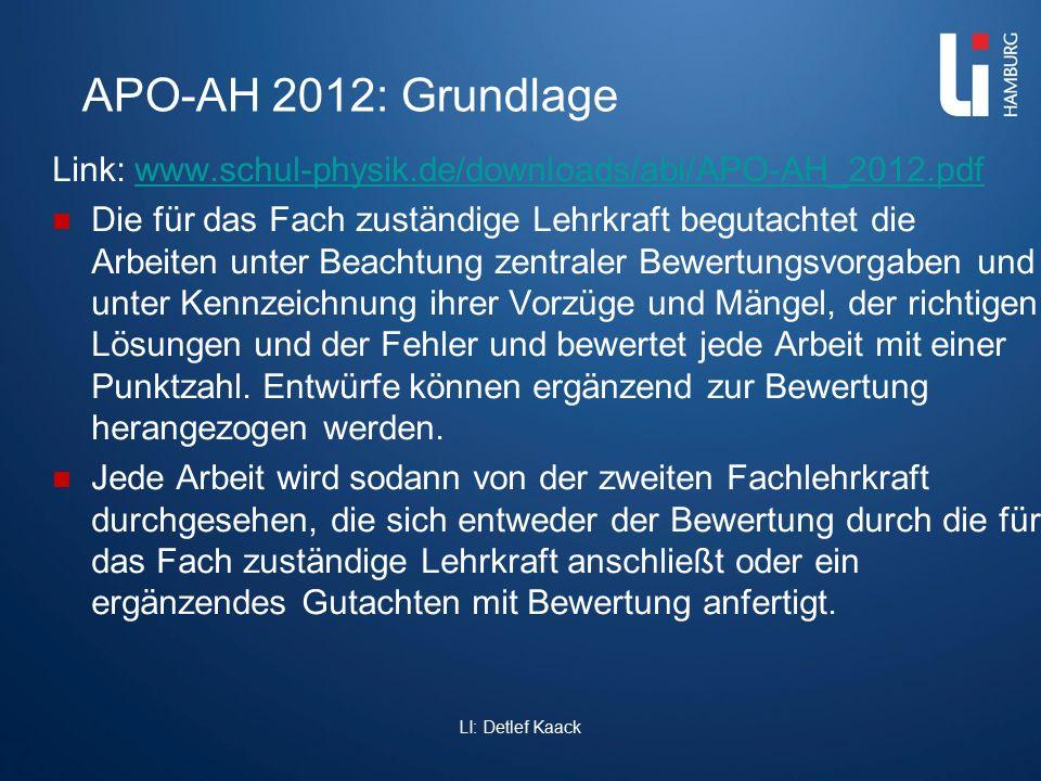 APO-AH 2012: Grundlage Link: www.schul-physik.de/downloads/abi/APO-AH_2012.pdf.