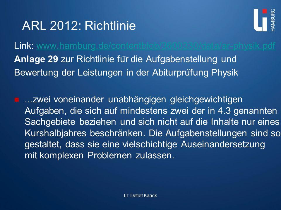 ARL 2012: Richtlinie Link: www.hamburg.de/contentblob/3600330/data/ar-physik.pdf. Anlage 29 zur Richtlinie für die Aufgabenstellung und.