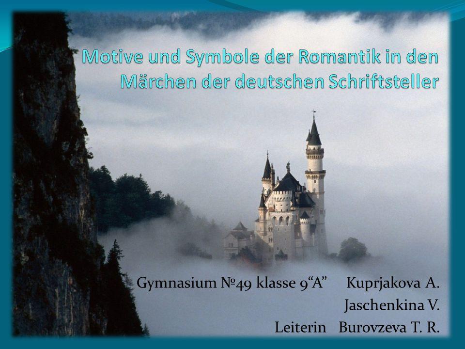 Motive und Symbole der Romantik in den Märchen der deutschen Schriftsteller