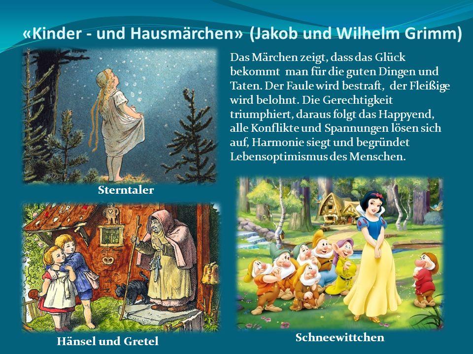 «Kinder - und Hausmärchen» (Jakob und Wilhelm Grimm)
