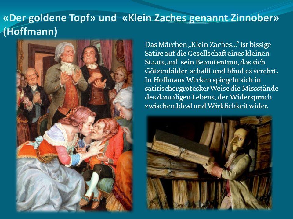 «Der goldene Topf» und «Klein Zaches genannt Zinnober» (Hoffmann)
