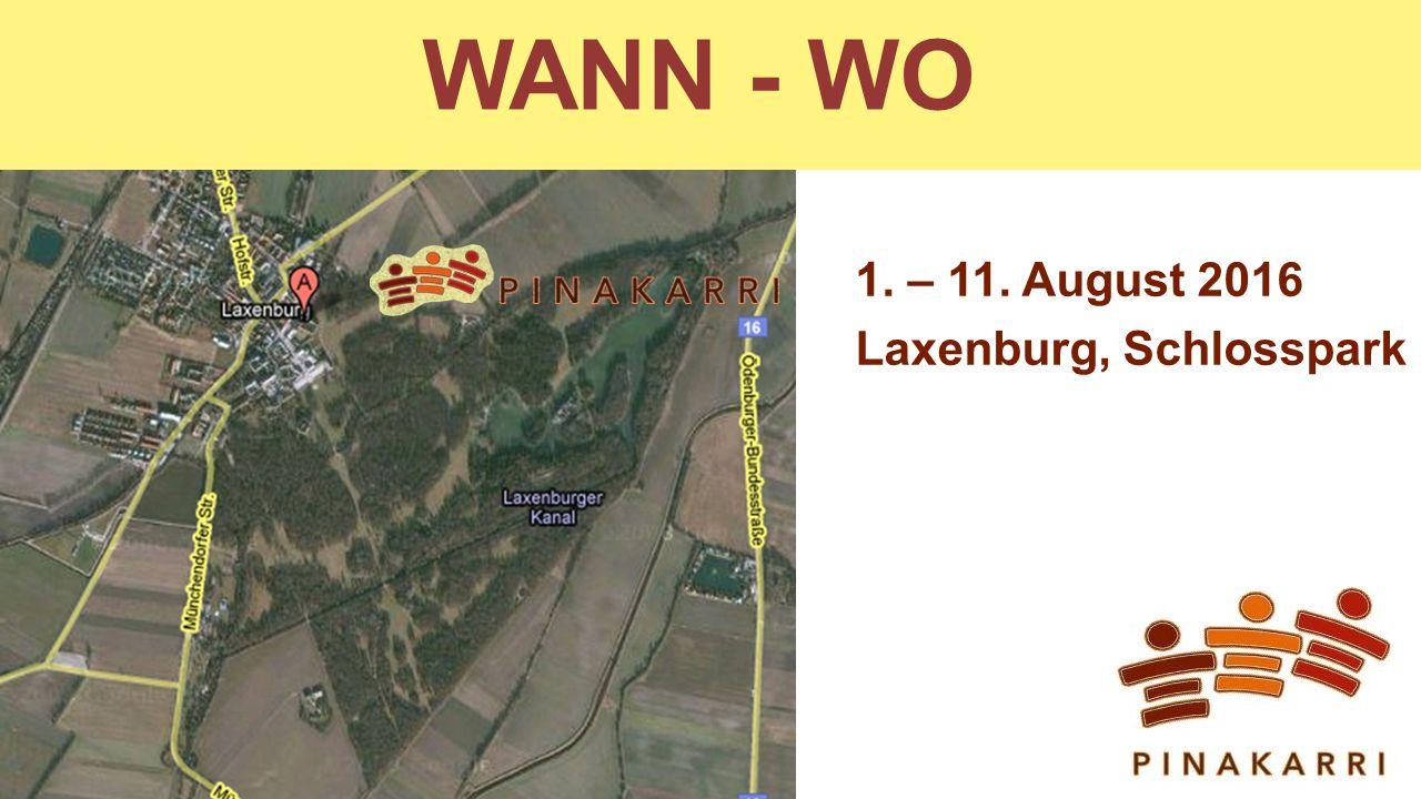 WANN - WO 1. – 11. August 2016 Laxenburg, Schlosspark
