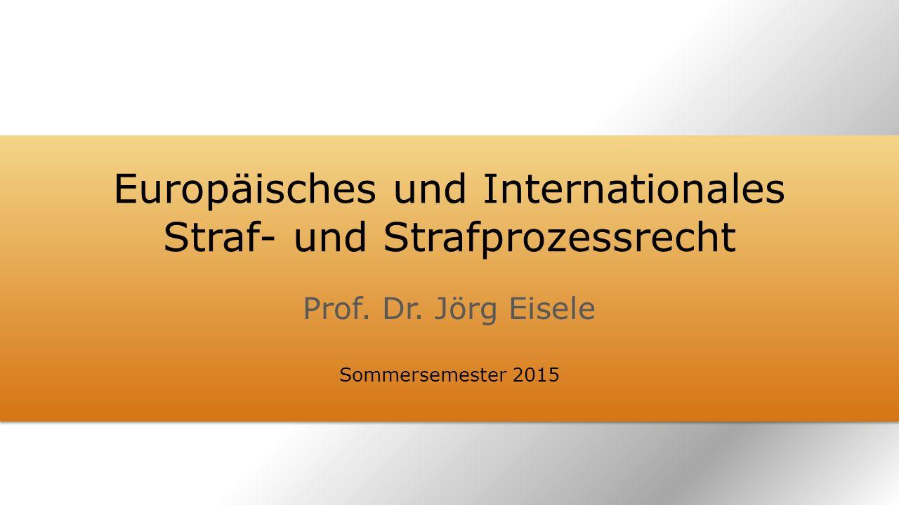Europäisches und Internationales Straf- und Strafprozessrecht