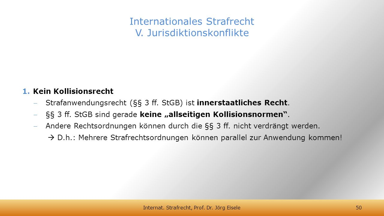 Internationales Strafrecht V. Jurisdiktionskonflikte