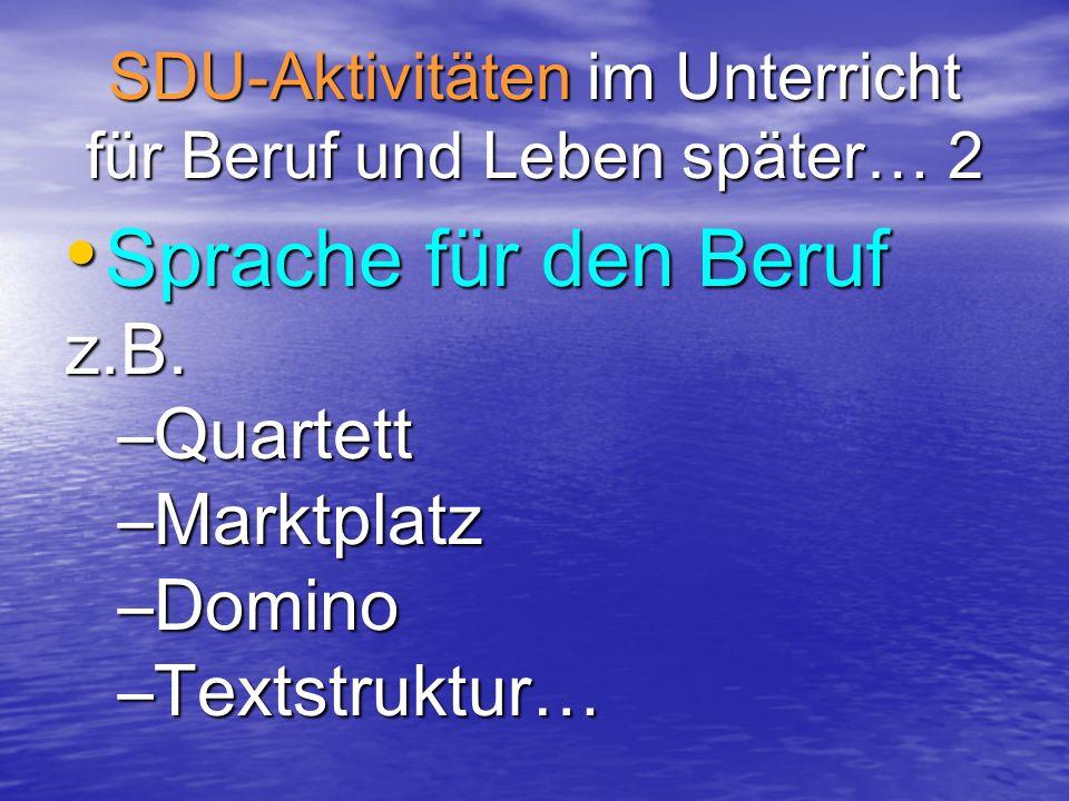 SDU-Aktivitäten im Unterricht für Beruf und Leben später… 2