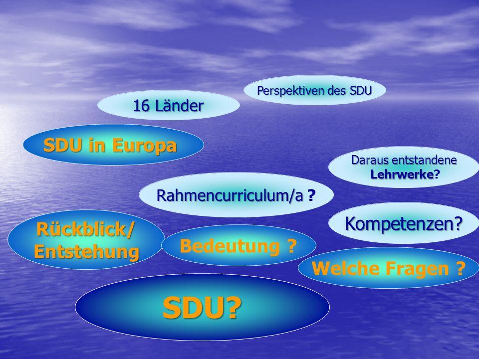 SDU SDU in Europa Kompetenzen Rückblick/ Entstehung Bedeutung