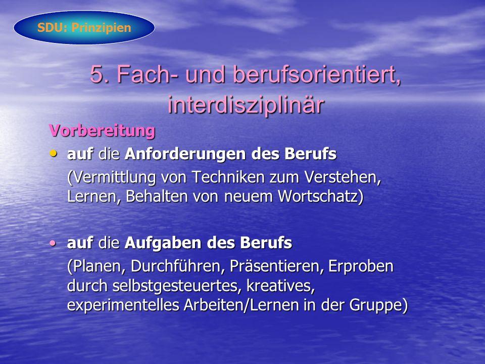 5. Fach- und berufsorientiert, interdisziplinär