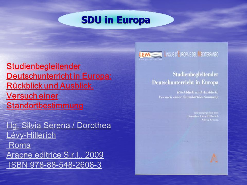 SDU in Europa Studienbegleitender Deutschunterricht in Europa: Rückblick und Ausblick. Versuch einer Standortbestimmung.