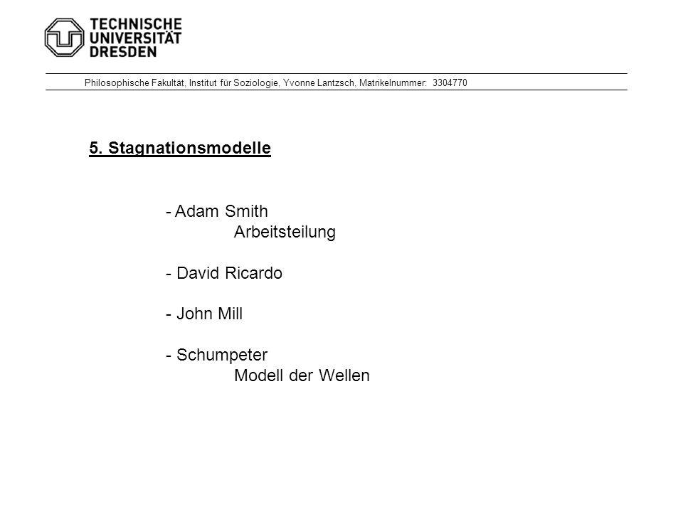5. Stagnationsmodelle - Adam Smith Arbeitsteilung - David Ricardo