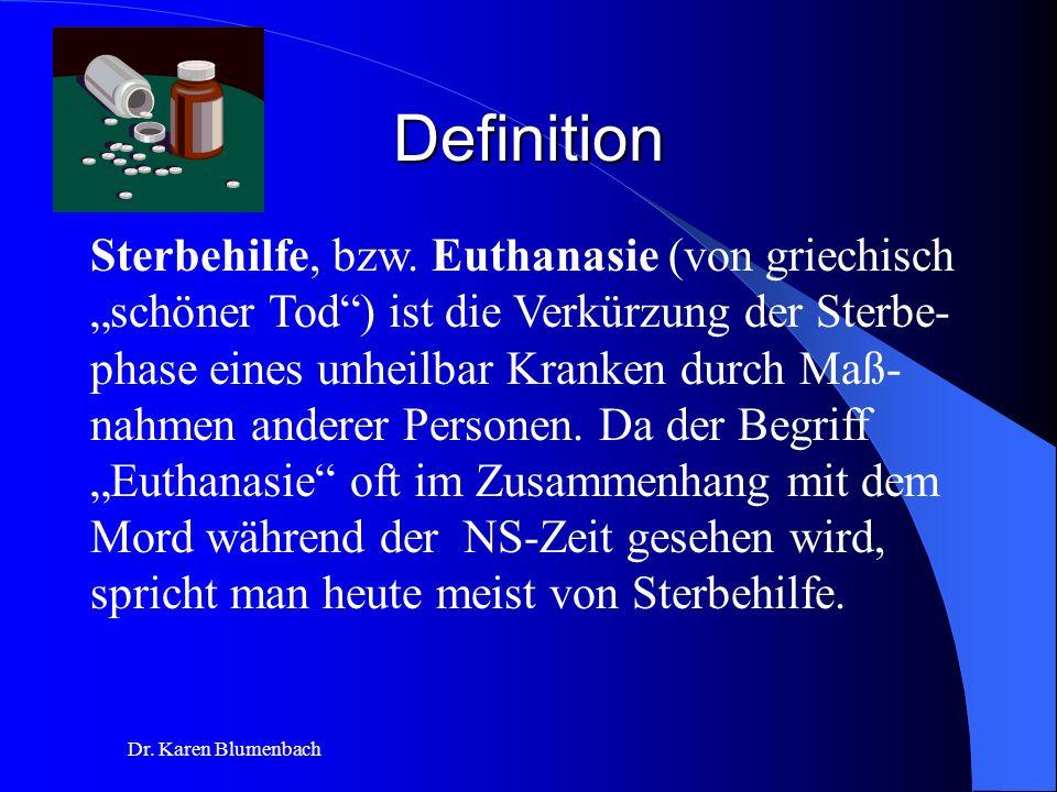 Definition Sterbehilfe, bzw. Euthanasie (von griechisch