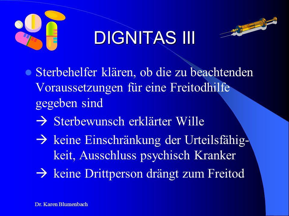DIGNITAS III Sterbehelfer klären, ob die zu beachtenden Voraussetzungen für eine Freitodhilfe gegeben sind.