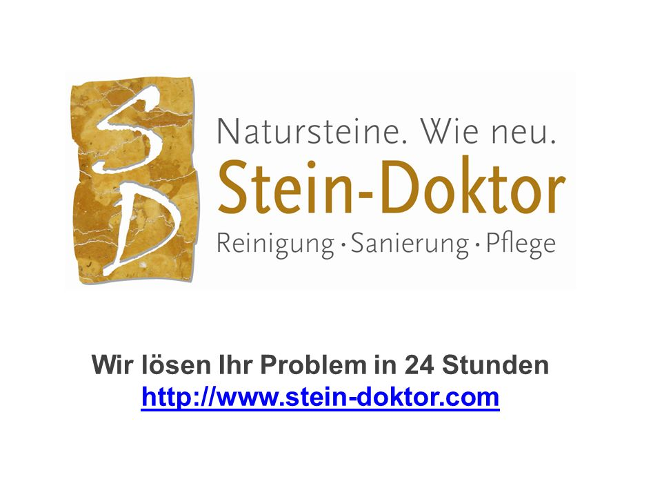 Wir lösen Ihr Problem in 24 Stunden http://www.stein-doktor.com