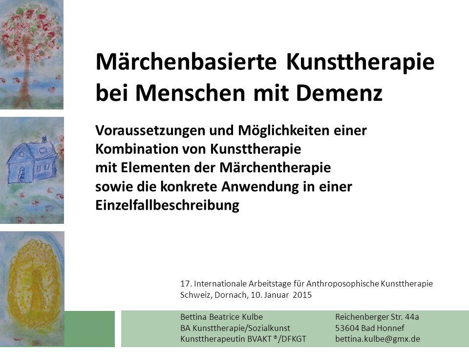 Märchenbasierte Kunsttherapie bei Menschen mit Demenz Voraussetzungen und Möglichkeiten einer Kombination von Kunsttherapie mit Elementen der Märchentherapie sowie die konkrete Anwendung in einer Einzelfallbeschreibung