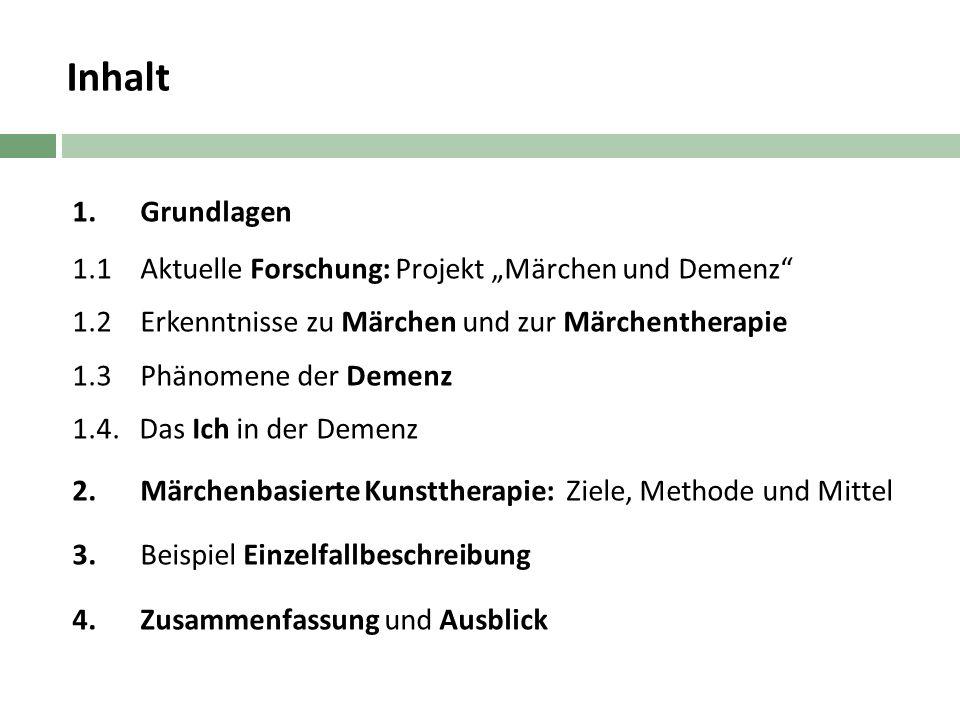 """Inhalt 1. Grundlagen. 1.1 Aktuelle Forschung: Projekt """"Märchen und Demenz 1.2 Erkenntnisse zu Märchen und zur Märchentherapie."""