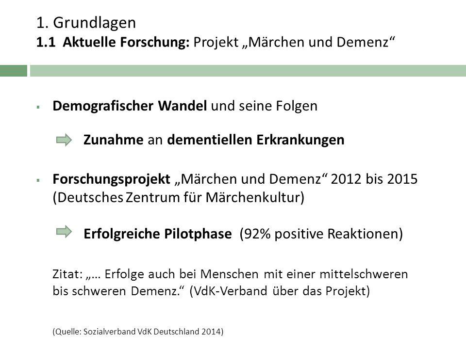 """1. Grundlagen 1.1 Aktuelle Forschung: Projekt """"Märchen und Demenz"""