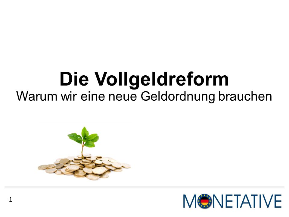 Die Vollgeldreform Warum wir eine neue Geldordnung brauchen
