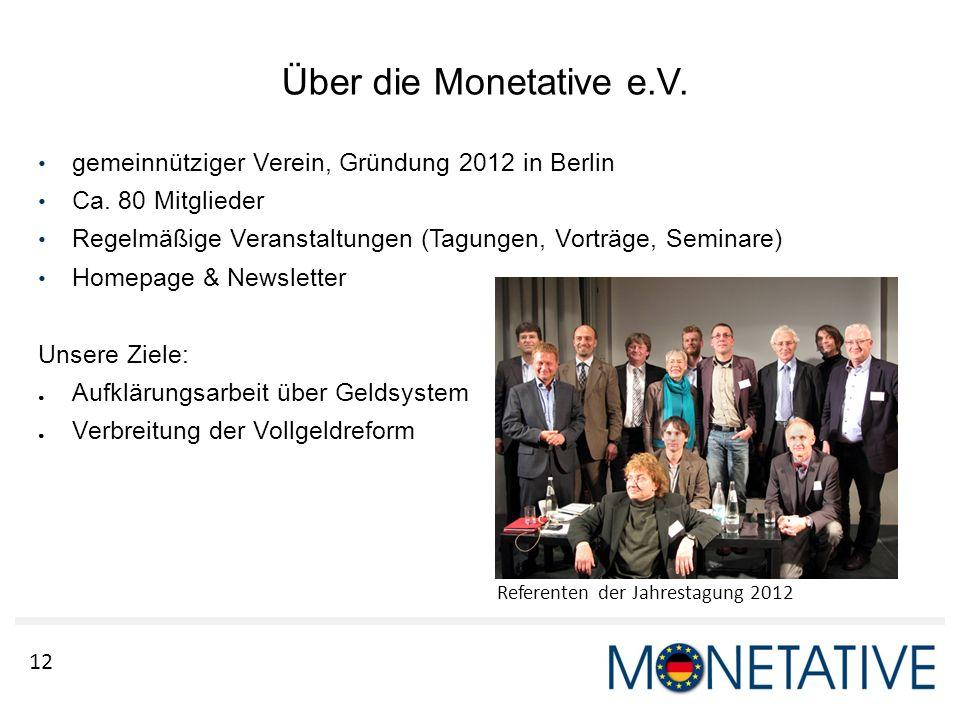 Über die Monetative e.V. gemeinnütziger Verein, Gründung 2012 in Berlin. Ca. 80 Mitglieder.