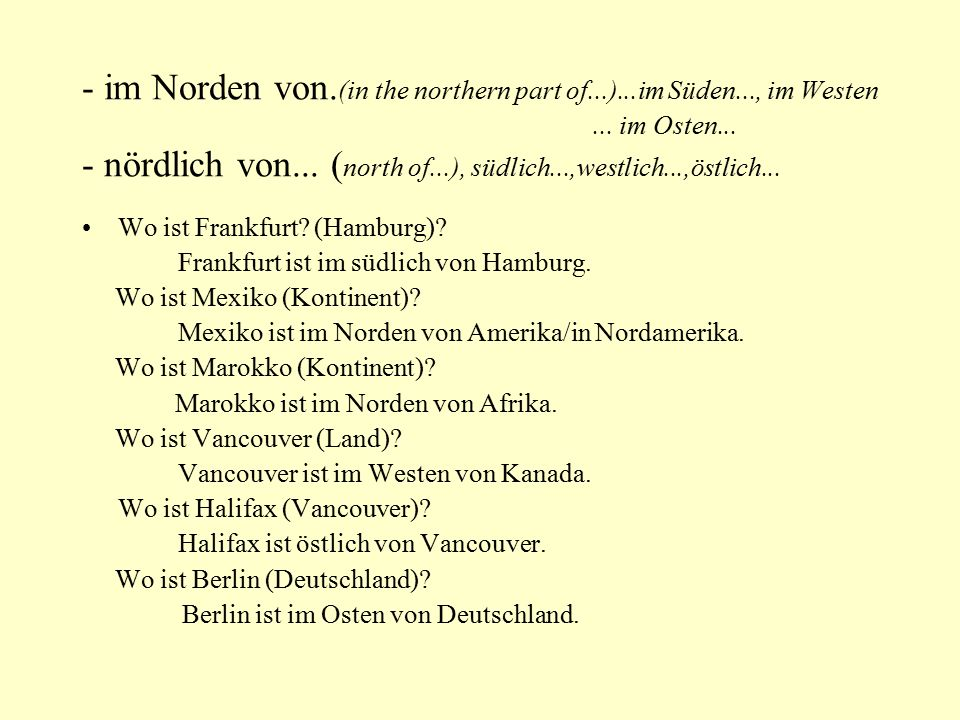 - im Norden von. (in the northern part of. ). im Süden. , im Westen
