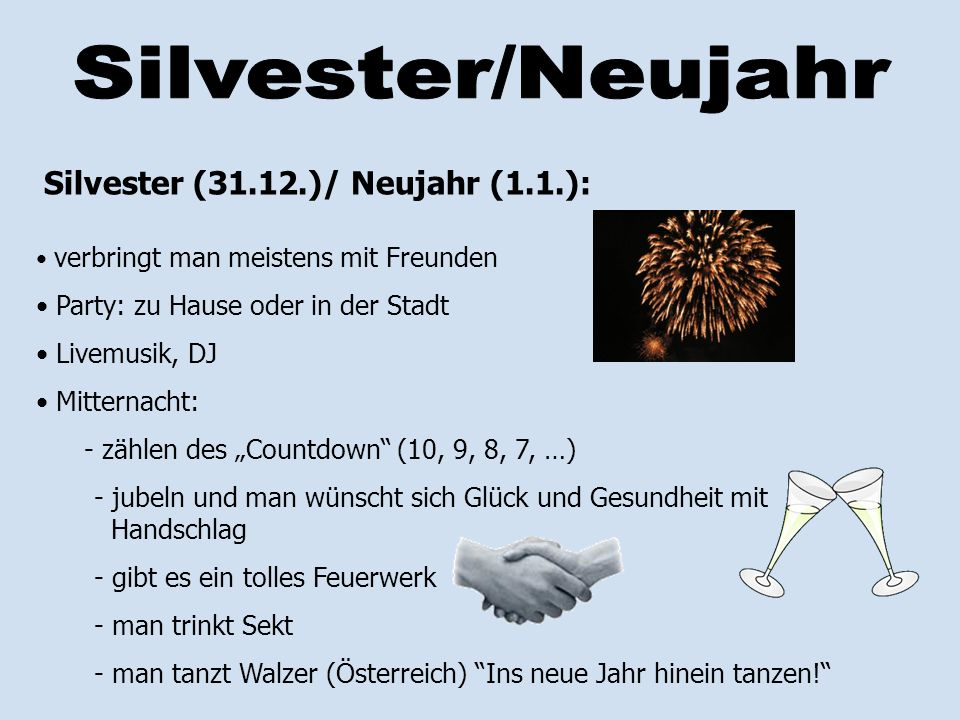 Silvester/Neujahr Silvester (31.12.)/ Neujahr (1.1.):