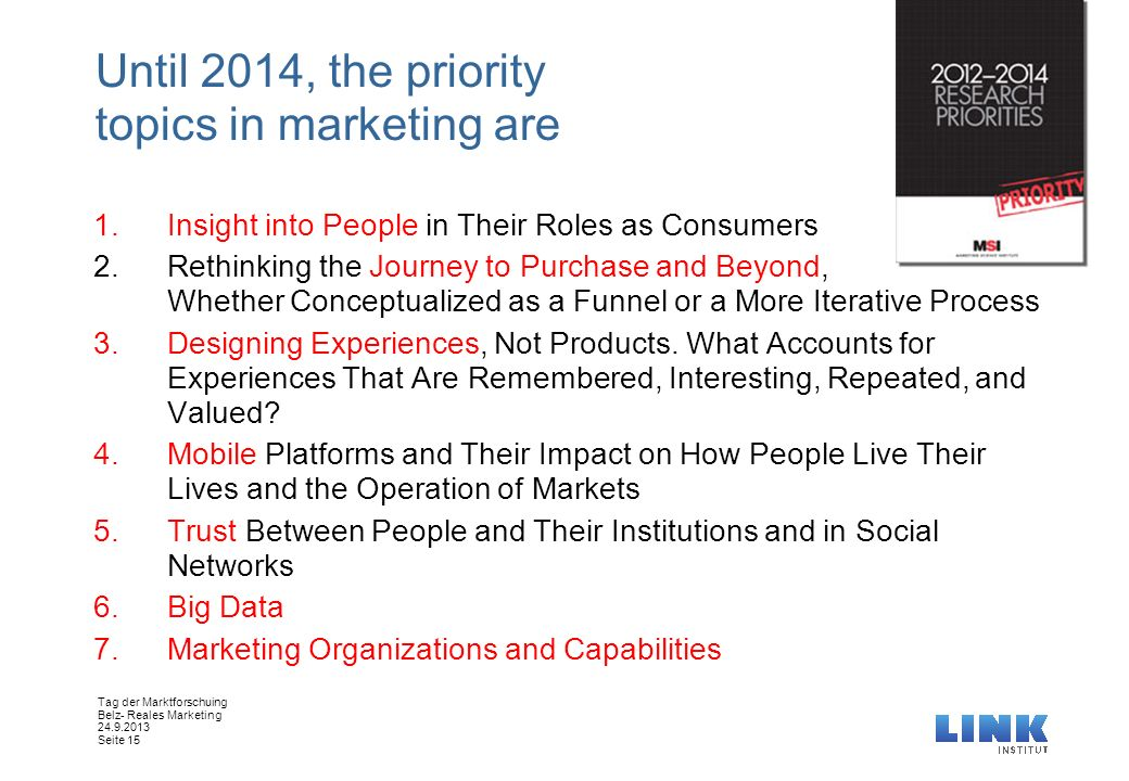 Until 2014, the priority topics in marketing are