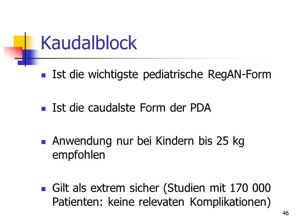 Kaudalblock Ist die wichtigste pediatrische RegAN-Form