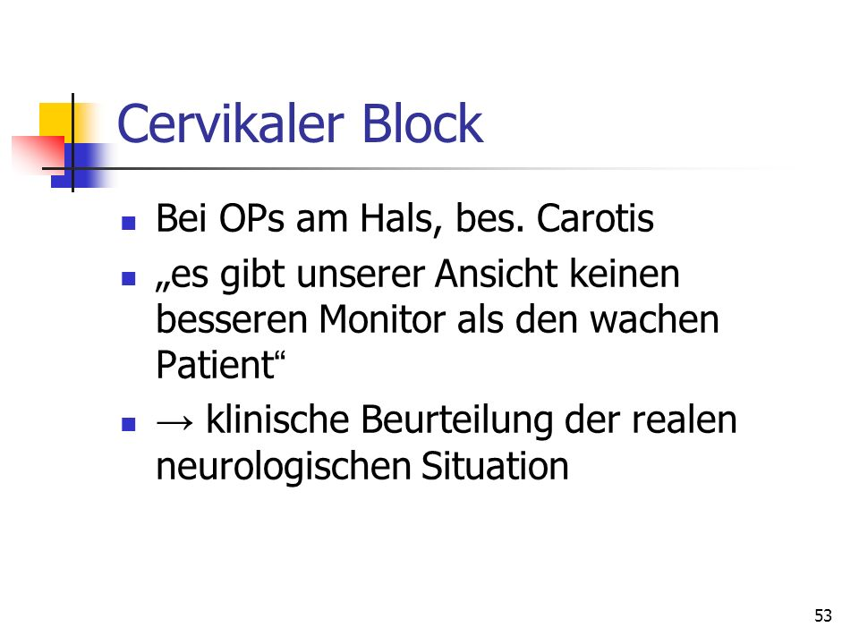 Cervikaler Block Bei OPs am Hals, bes. Carotis