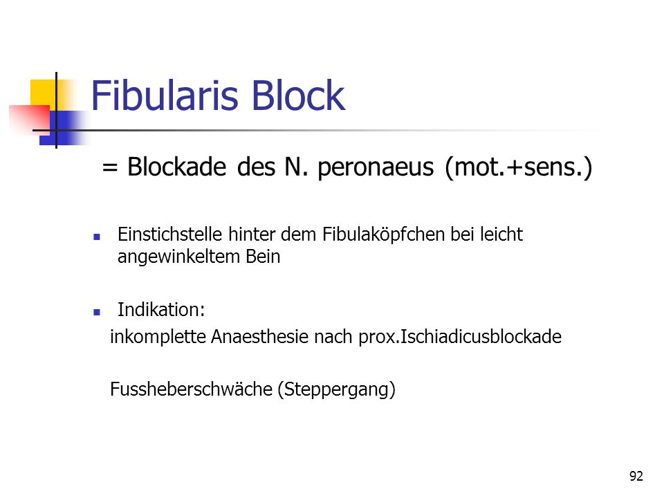 Fibularis Block = Blockade des N. peronaeus (mot.+sens.)