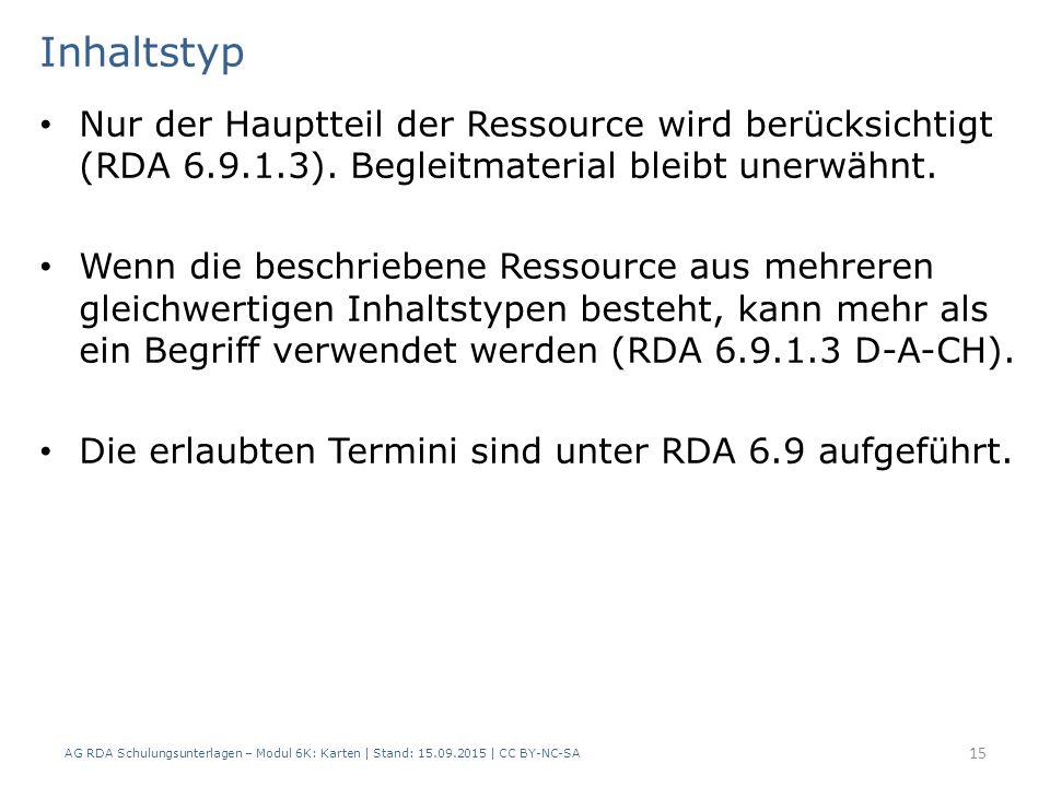 Inhaltstyp Nur der Hauptteil der Ressource wird berücksichtigt (RDA 6.9.1.3). Begleitmaterial bleibt unerwähnt.
