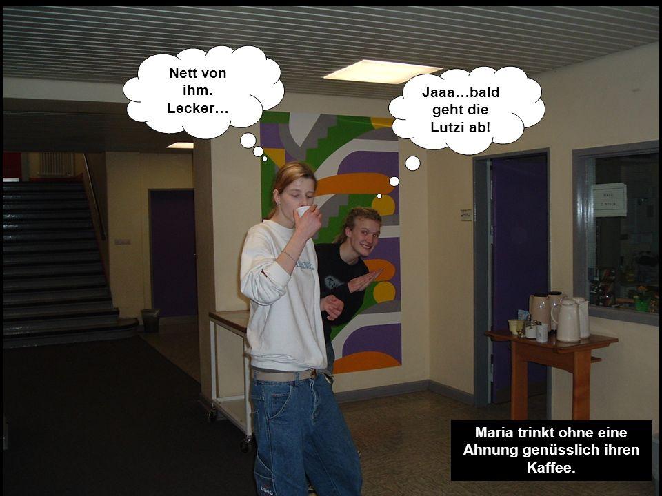 Jaaa…bald geht die Lutzi ab!