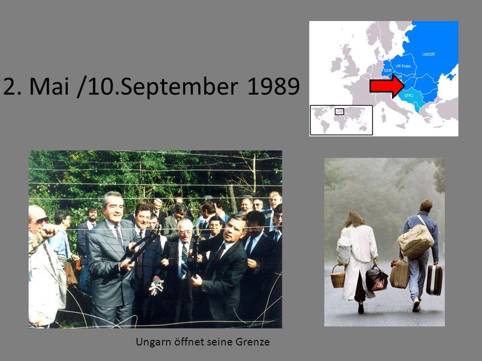 2. Mai /10.September 1989 Ungarn öffnet seine Grenze